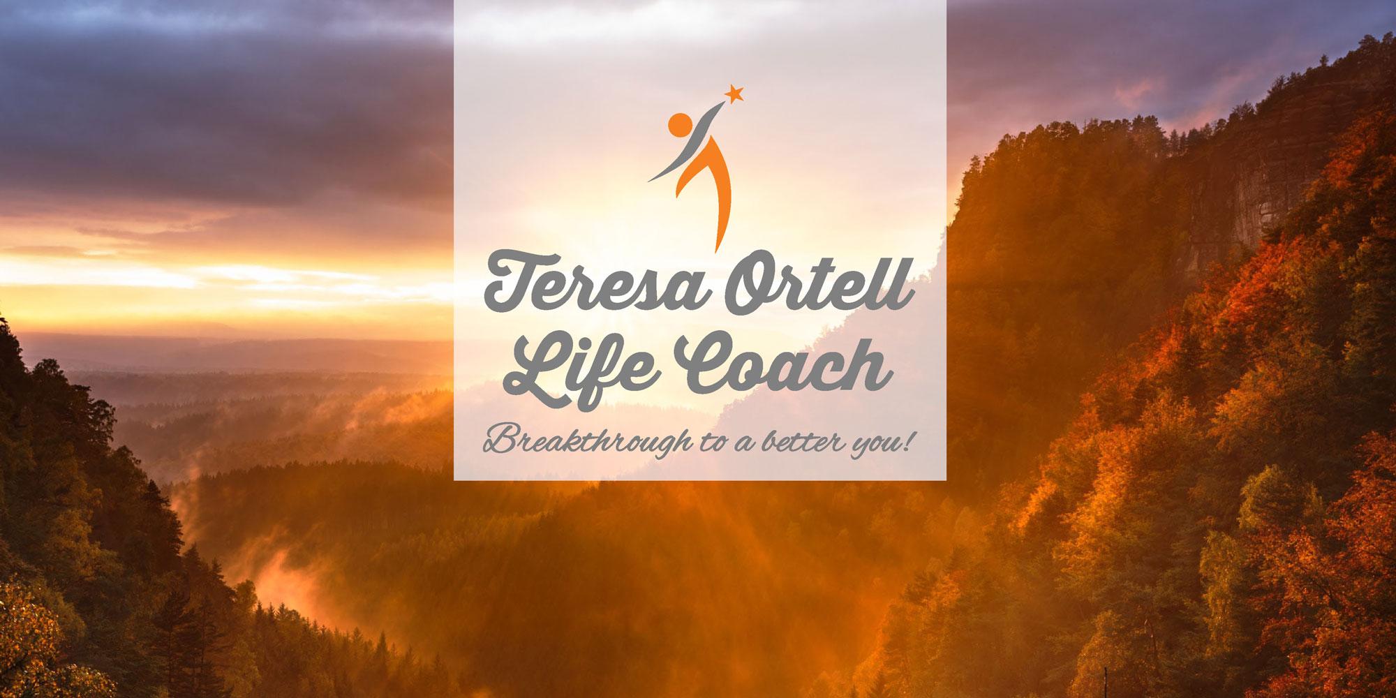 Teresa Ortell, Life Coach